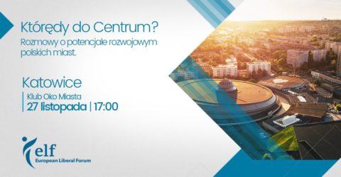 Którędy do Centrum? Rozmowy o potencjale rozwojowym polskich miast.